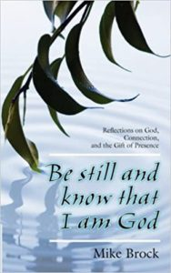 Mike Brock | Be Still and Know that I am God